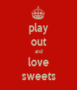 play out and love sweets - Personalised Tea Towel: Premium