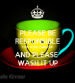 PLEASE BE RESPONSIBLE FOR YOUR OWN CUP AND PLEASE  WASH IT UP - Personalised Tea Towel: Premium