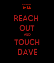 REACH  OUT AND TOUCH DAVE - Personalised Tea Towel: Premium