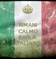 RIMANI CALMO E PARLA  ITALIANO - Personalised Tea Towel: Premium