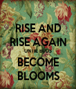 RISE AND RISE AGAIN UNTIL BUDS BECOME BLOOMS - Personalised Tea Towel: Premium