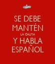 SE DEBE MANTÉN LA CALMA Y HABLA ESPAÑOL - Personalised Tea Towel: Premium