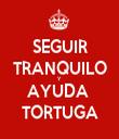 SEGUIR TRANQUILO Y AYUDA  TORTUGA - Personalised Tea Towel: Premium