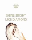 SHINE BRIGHT LIKE DIAMOND    - Personalised Tea Towel: Premium