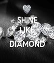 SHINE LIKE a  DIAMOND  - Personalised Tea Towel: Premium