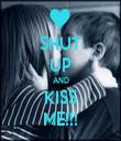 SHUT UP AND KISS ME!!! - Personalised Tea Towel: Premium