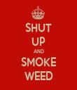 SHUT UP AND SMOKE WEED - Personalised Tea Towel: Premium