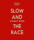 SLOW AND STEADY WINS THE RACE - Personalised Tea Towel: Premium