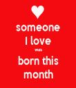 someone I love was born this month - Personalised Tea Towel: Premium