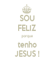 SOU FELIZ porque tenho JESUS ! - Personalised Tea Towel: Premium
