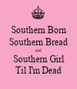 Southern Born Southern Bread and Southern Girl Til I'm Dead - Personalised Tea Towel: Premium