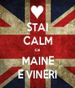 STAI CALM ca MAINE E VINERI - Personalised Tea Towel: Premium
