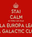 STAI CALM SI VINO SA VEZI FINALA EUROPA LEAGUE LA GALACTIC CLUB - Personalised Tea Towel: Premium