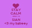 STAY CALM  AND <3 SIAN <3 my babeey - Personalised Tea Towel: Premium