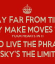 STAY FAR FROM TIMID  ONLY MAKE MOVES WHEN  YOUR HEARTS IN IT  AND LIVE THE PHRASE  SKY'S THE LIMIT - Personalised Tea Towel: Premium