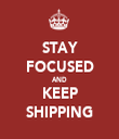 STAY FOCUSED AND KEEP SHIPPING - Personalised Tea Towel: Premium