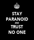 STAY PARANOID AND TRUST NO ONE - Personalised Tea Towel: Premium