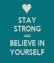 STAY STRONG AND BELIEVE IN YOURSELF - Personalised Tea Towel: Premium