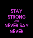 STAY STRONG AND NEVER SAY NEVER - Personalised Tea Towel: Premium
