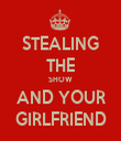 STEALING THE SHOW AND YOUR GIRLFRIEND - Personalised Tea Towel: Premium