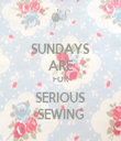 SUNDAYS ARE FOR SERIOUS SEWING - Personalised Tea Towel: Premium