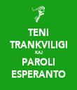 TENI TRANKVILIGI KAJ PAROLI ESPERANTO - Personalised Tea Towel: Premium