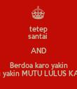 tetep santai  AND Berdoa karo yakin #aku yakin MUTU LULUS KABEH - Personalised Tea Towel: Premium