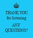 THANK YOU for listening - ANY  QUESTIONS? - Personalised Tea Towel: Premium