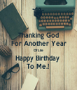 Thanking God For Another Year Of Life Happy Birthday  To Me.!  - Personalised Tea Towel: Premium