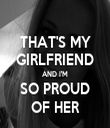 THAT'S MY GIRLFRIEND AND I'M SO PROUD OF HER - Personalised Tea Towel: Premium