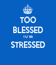 TOO BLESSED TO BE STRESSED  - Personalised Tea Towel: Premium