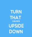 TURN THAT  FROWN UPSIDE DOWN - Personalised Tea Towel: Premium
