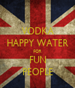 VODKA HAPPY WATER FOR FUN PEOPLE - Personalised Tea Towel: Premium