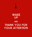 WAKE UP AND THANK YOU FOR YOUR ATTENTION - Personalised Tea Towel: Premium