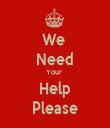 We  Need Your  Help Please - Personalised Tea Towel: Premium