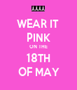 WEAR IT  PINK ON THE 18TH OF MAY - Personalised Tea Towel: Premium