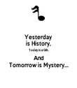 Yesterday  is History, Today is a Gift, And Tomorrow is Mystery... - Personalised Tea Towel: Premium