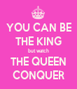 YOU CAN BE THE KING but watch THE QUEEN CONQUER - Personalised Tea Towel: Premium