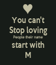 You can't Stop loving People their name start with M - Personalised Tea Towel: Premium