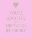 YOU'RE BEAUTIFUL LIKE  DIAMONDS IN THE SKY - Personalised Tea Towel: Premium