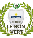 CHOISIS LE BON  VERT - Personalised Large Wall Decal