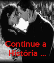 Continue a  História ... - Personalised Poster large