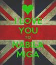 I LOVE  YOU TO NABILA MIGA - Personalised Poster large