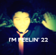 I'M FEELIN' 22  - Personalised Poster large