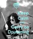 Keep            Calm                    AND       Carry on    Drumming - Personalised Poster large