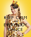KEEP  CALM  AND EVERYBODY DANCE - Personalised Poster large