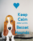Keep           Calm                    AND LOVE           Basset          Hounds - Personalised Poster large