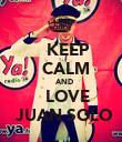 KEEP   CALM    AND    LOVE  JUAN SOLO - Personalised Poster large