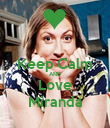 Keep Calm AND Love Miranda - Personalised Poster large