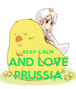 KEEP CALM AND LOVE PRUSSIA - Personalised Poster large